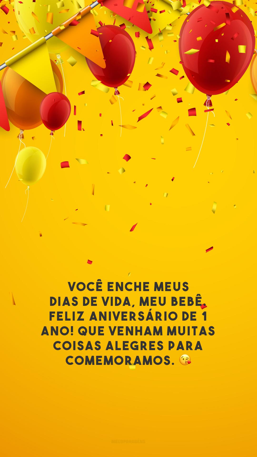 Você enche meus dias de vida, meu bebê. Feliz aniversário de 1 ano! Que venham muitas coisas alegres para comemoramos. 😘