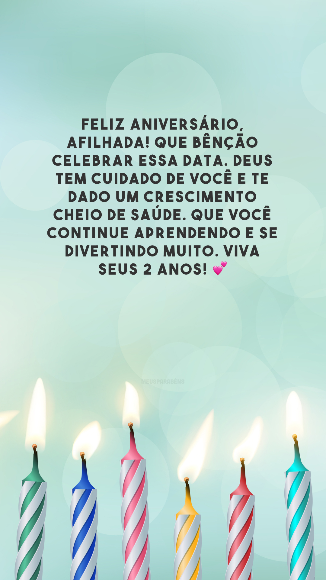 Feliz aniversário, afilhada! Que bênção celebrar essa data. Deus tem cuidado de você e te dado um crescimento cheio de saúde. Que você continue aprendendo e se divertindo muito. Viva seus 2 anos! 💕