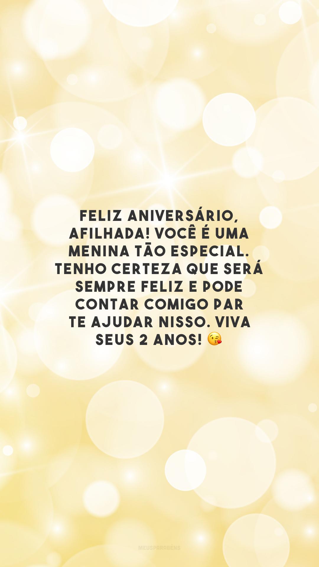Feliz aniversário, afilhada! Você é uma menina tão especial. Tenho certeza que será sempre feliz e pode contar comigo para te ajudar nisso. Viva seus 2 anos! 😘