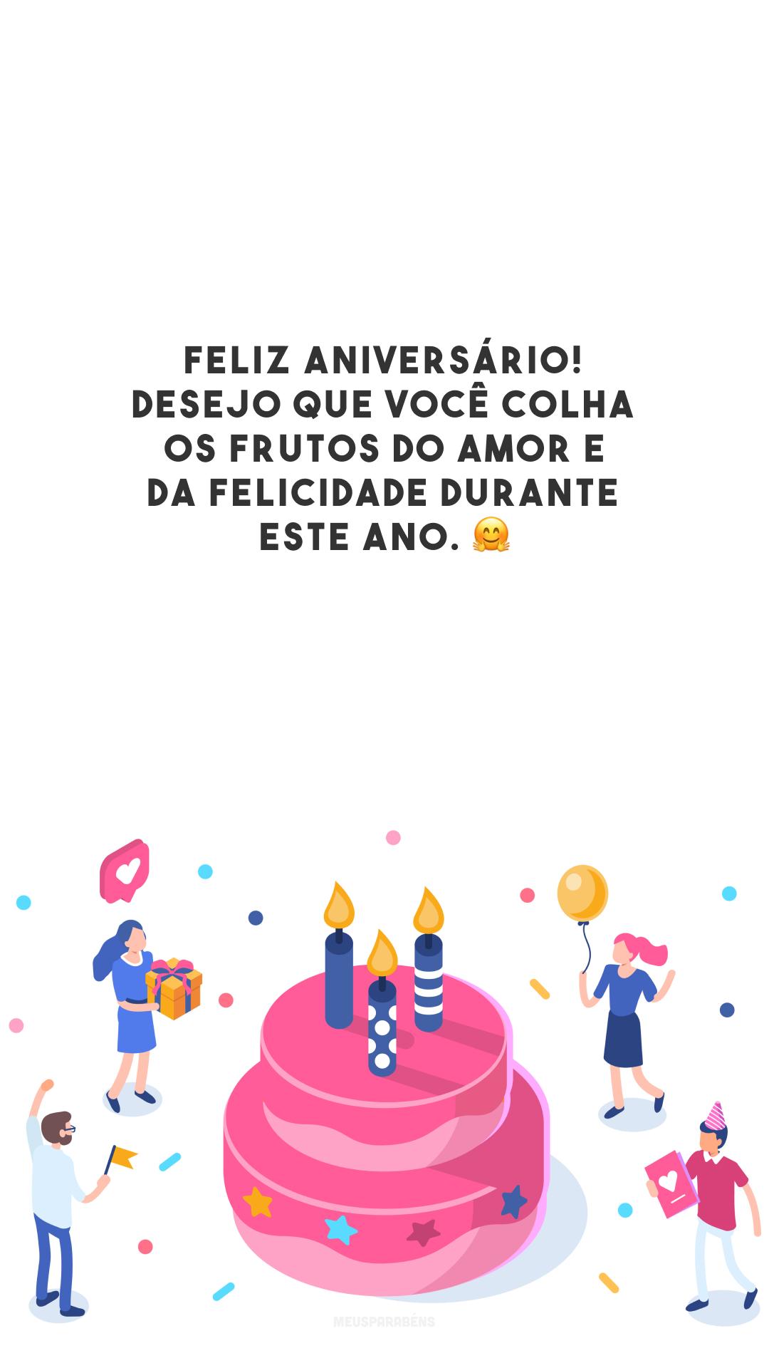 Feliz aniversário! Desejo que você colha os frutos do amor e da felicidade durante este ano. 🤗