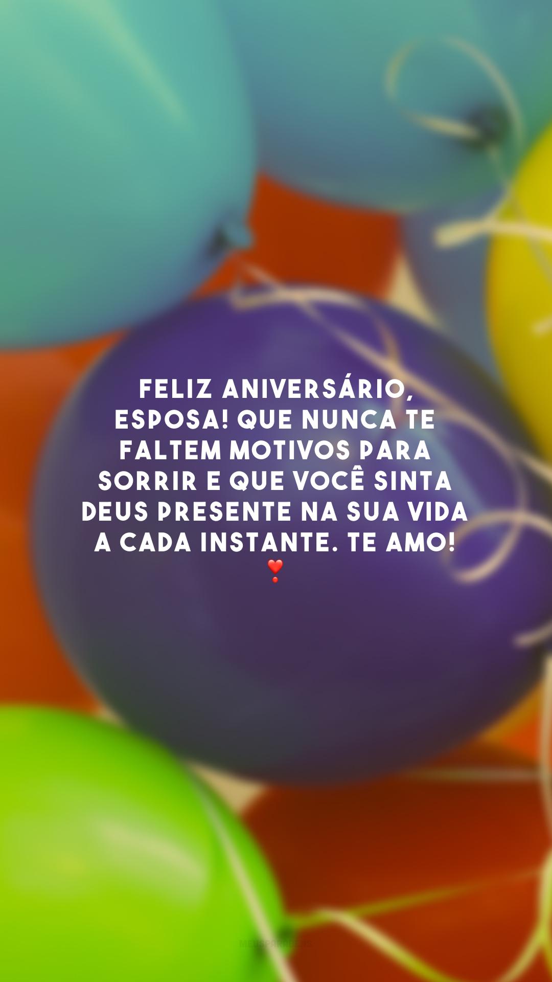 Feliz aniversário, esposa! Que nunca te faltem motivos para sorrir e que você sinta Deus presente na sua vida a cada instante. Te amo! ❣️