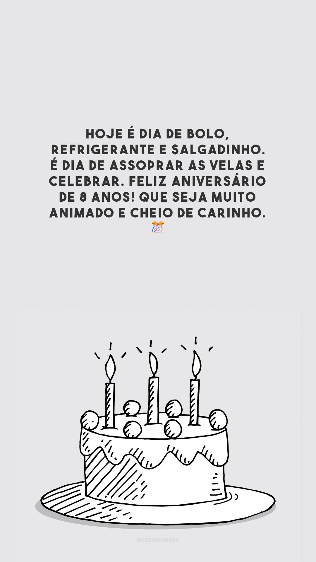 Hoje é dia de bolo, refrigerante e salgadinho. É dia de assoprar as velas e celebrar. Feliz aniversário de 8 anos! Que seja muito animado e cheio de carinho. 🎊