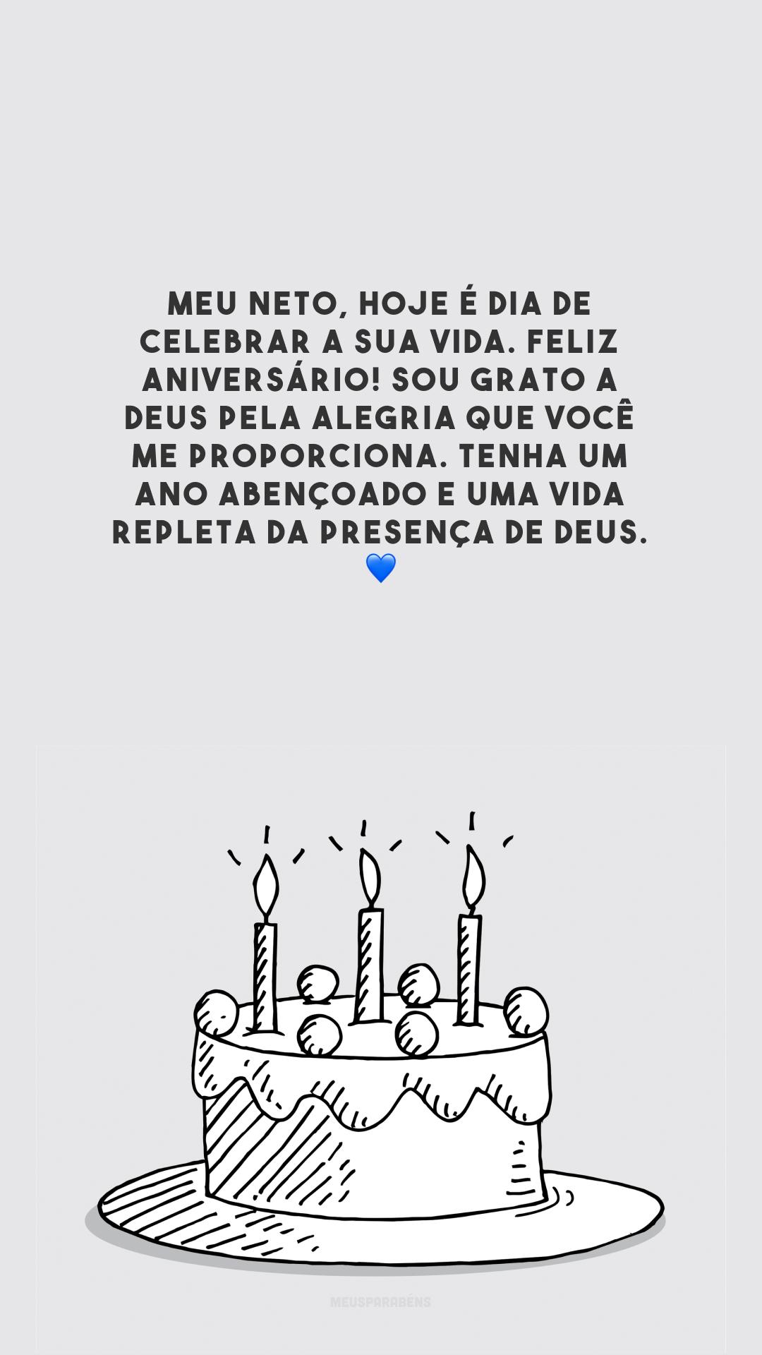 Meu neto, hoje é dia de celebrar a sua vida. Feliz aniversário! Sou grato a Deus pela alegria que você me proporciona. Tenha um ano abençoado e uma vida repleta da presença de Deus. 💙