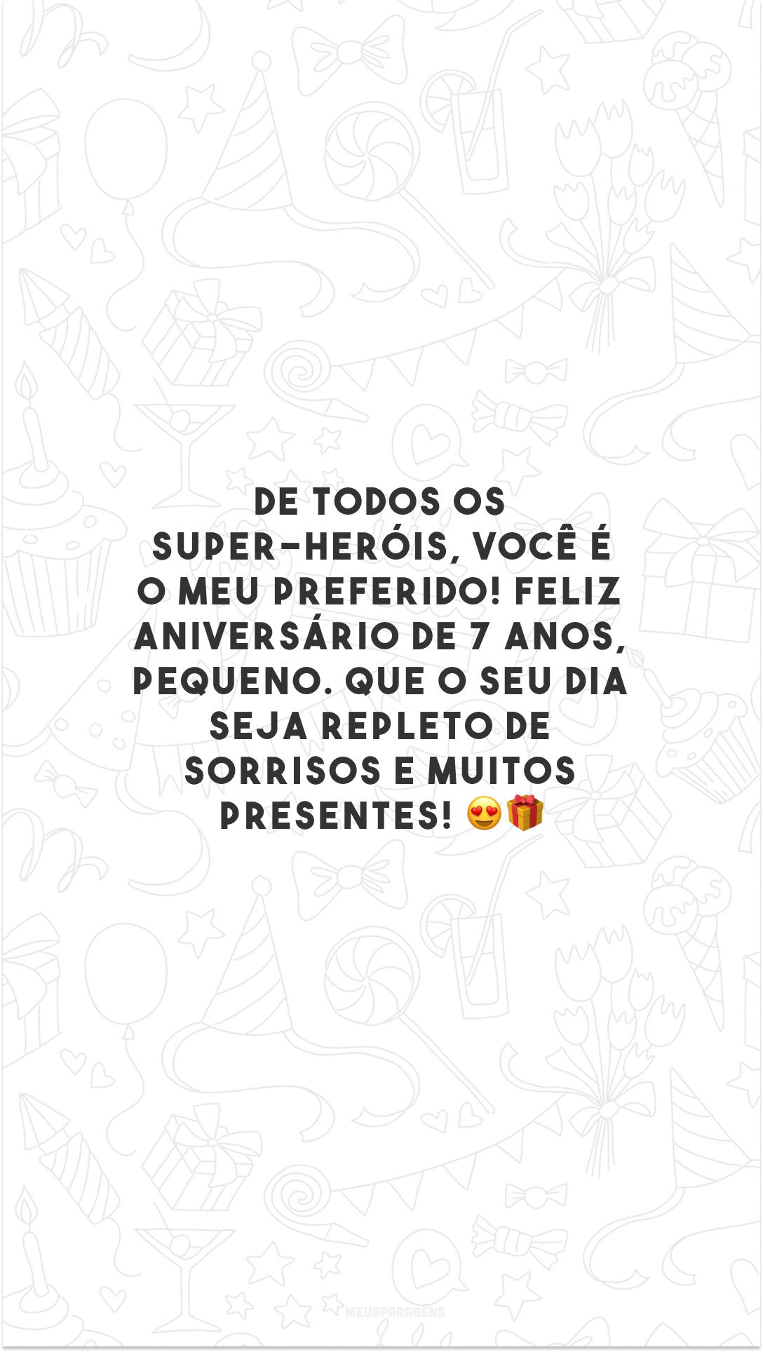 De todos os super-heróis, você é o meu preferido! Feliz aniversário de 7 anos, pequeno. Que o seu dia seja repleto de sorrisos e muitos presentes! 😍🎁