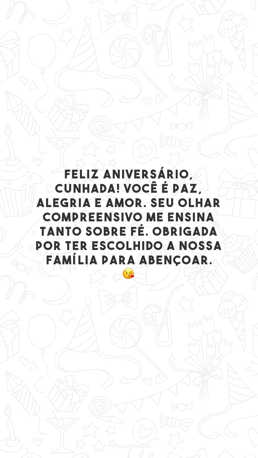 Feliz aniversário, cunhada! Você é paz, alegria e amor. Seu olhar compreensivo me ensina tanto sobre fé. Obrigada por ter escolhido a nossa família para abençoar. 😘