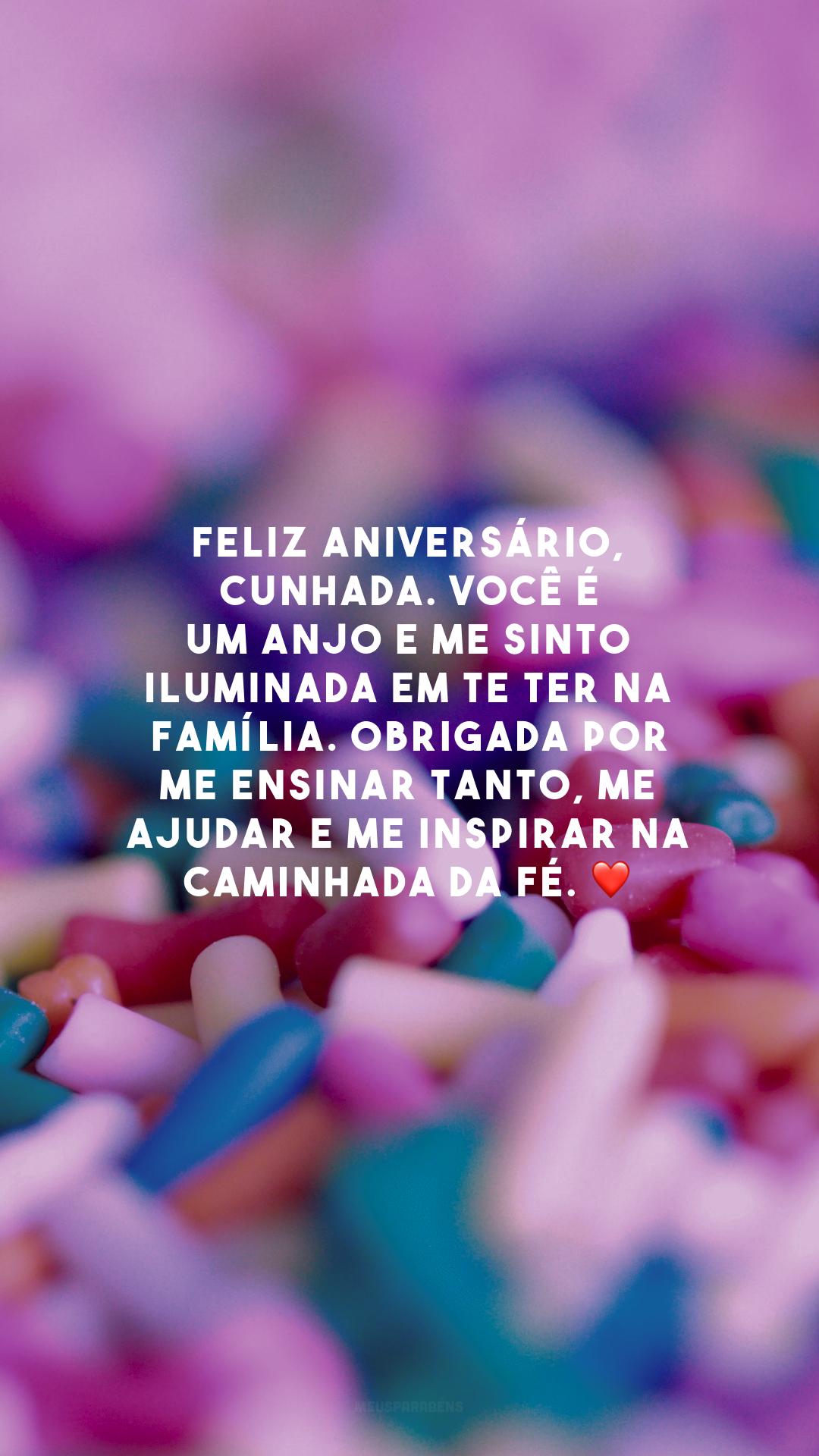 Feliz aniversário, cunhada. Você é um anjo e me sinto iluminada em te ter na família. Obrigada por me ensinar tanto, me ajudar e me inspirar na caminhada da fé. ❤️