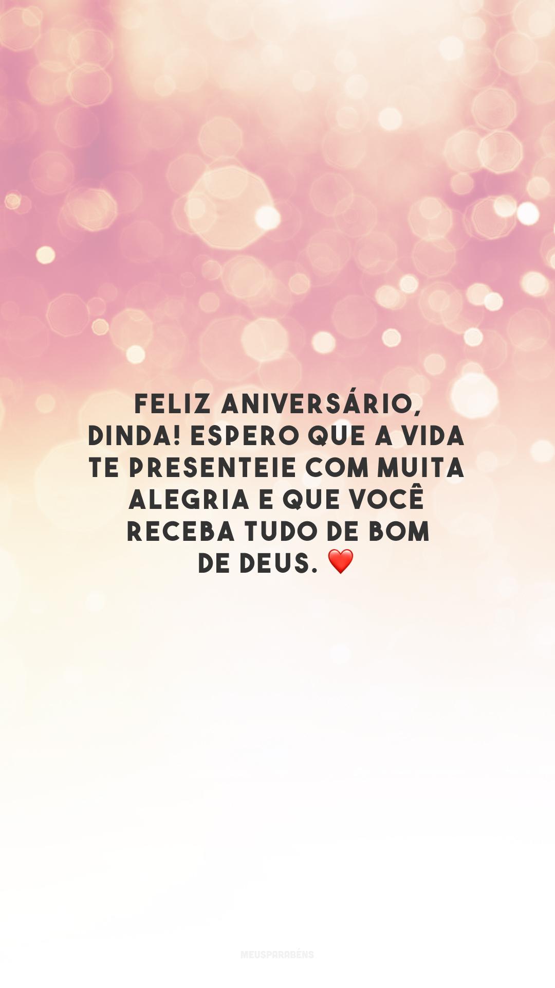 Feliz aniversário, dinda! Espero que a vida te presenteie com muita alegria e que você receba tudo de bom de Deus. ❤️