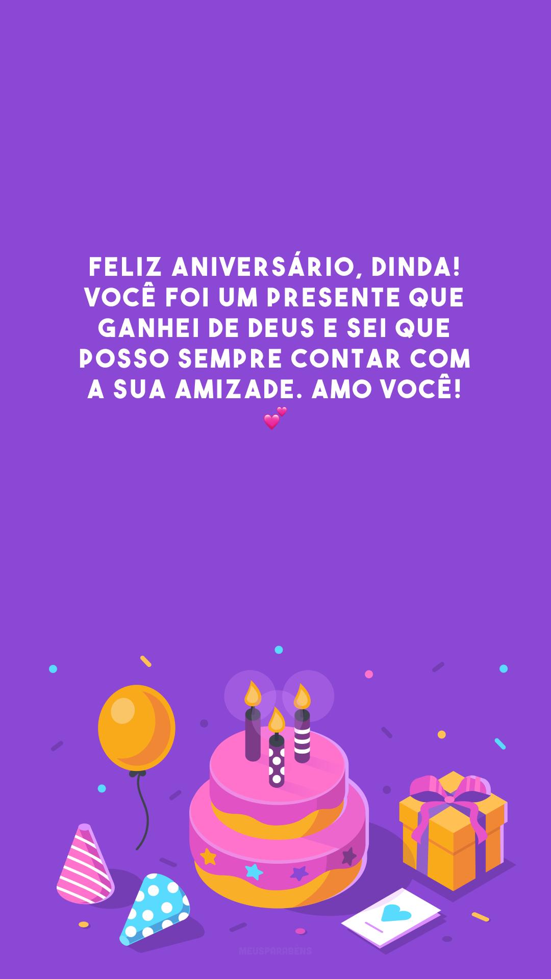 Feliz aniversário, dinda! Você foi um presente que ganhei de Deus e sei que posso sempre contar com a sua amizade. Amo você! 💕