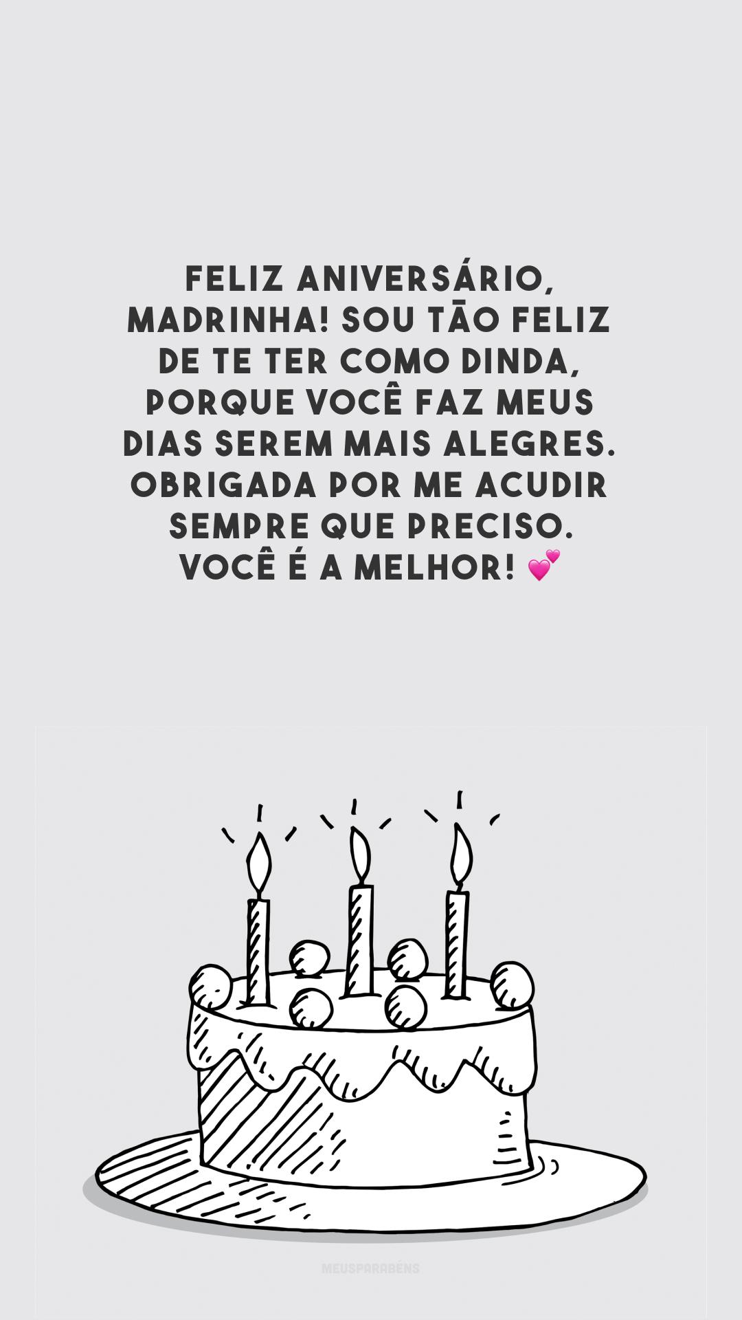 Feliz aniversário, madrinha! Sou tão feliz de te ter como dinda, porque você faz meus dias serem mais alegres. Obrigada por me acudir sempre que preciso. Você é a melhor! 💕