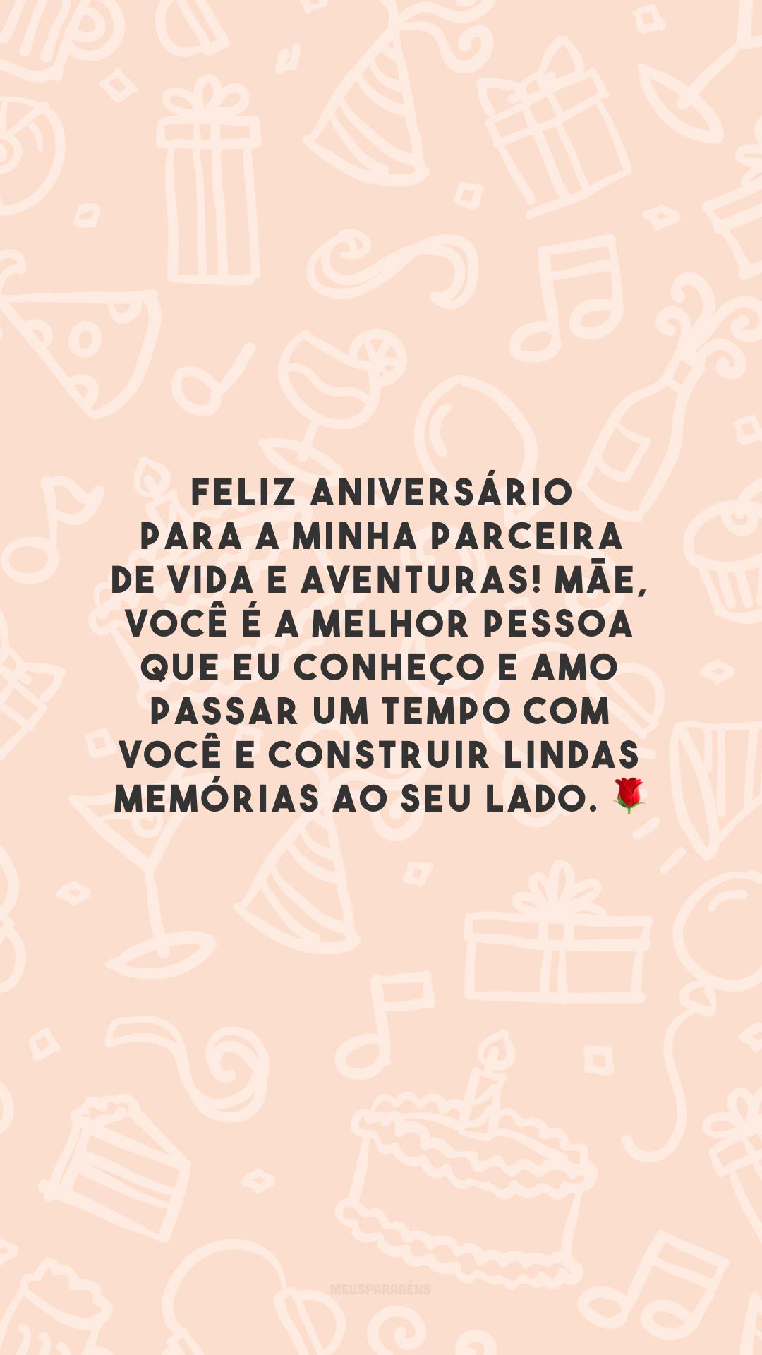 Feliz aniversário para a minha parceira de vida e aventuras! Mãe, você é a melhor pessoa que eu conheço e amo passar um tempo com você e construir lindas memórias ao seu lado. 🌹