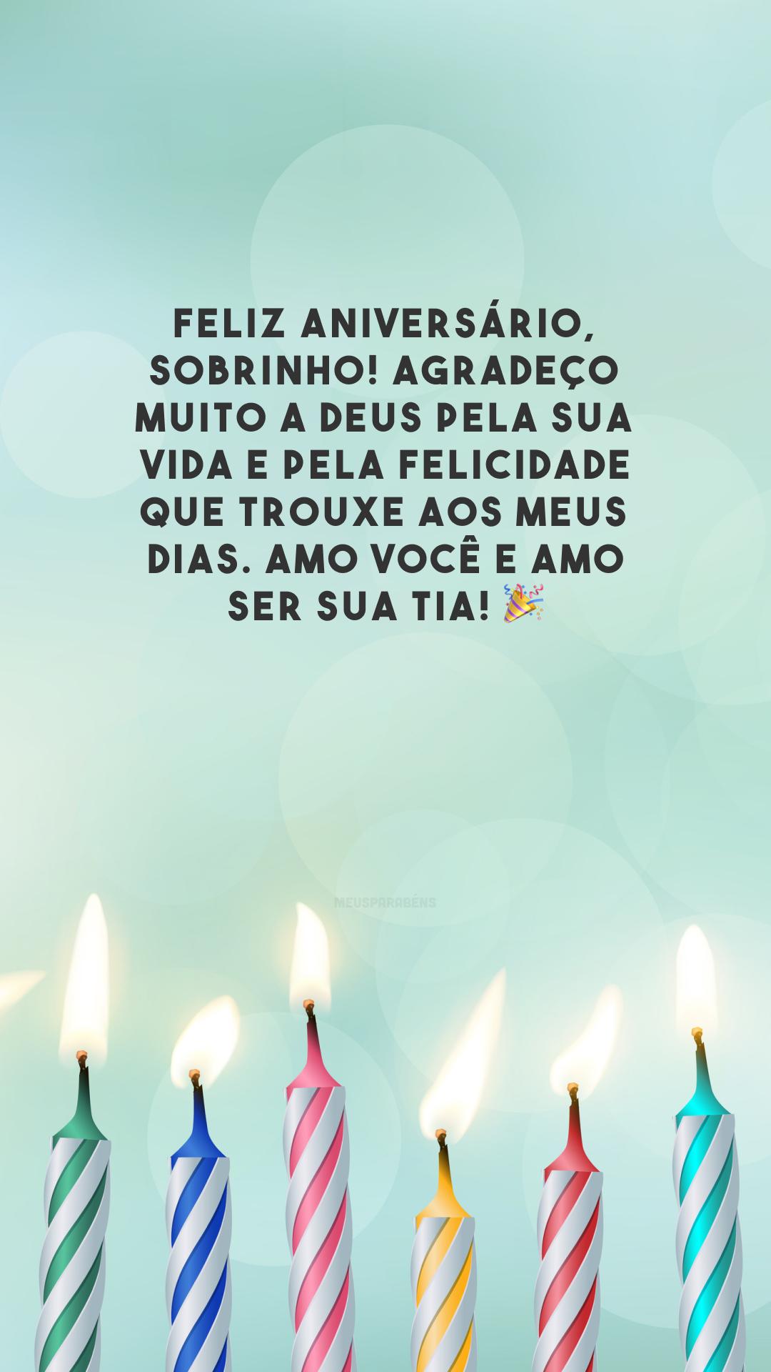 Feliz aniversário, sobrinho! Agradeço muito a Deus pela sua vida e pela felicidade que trouxe aos meus dias. Amo você e amo ser sua tia! 🎉