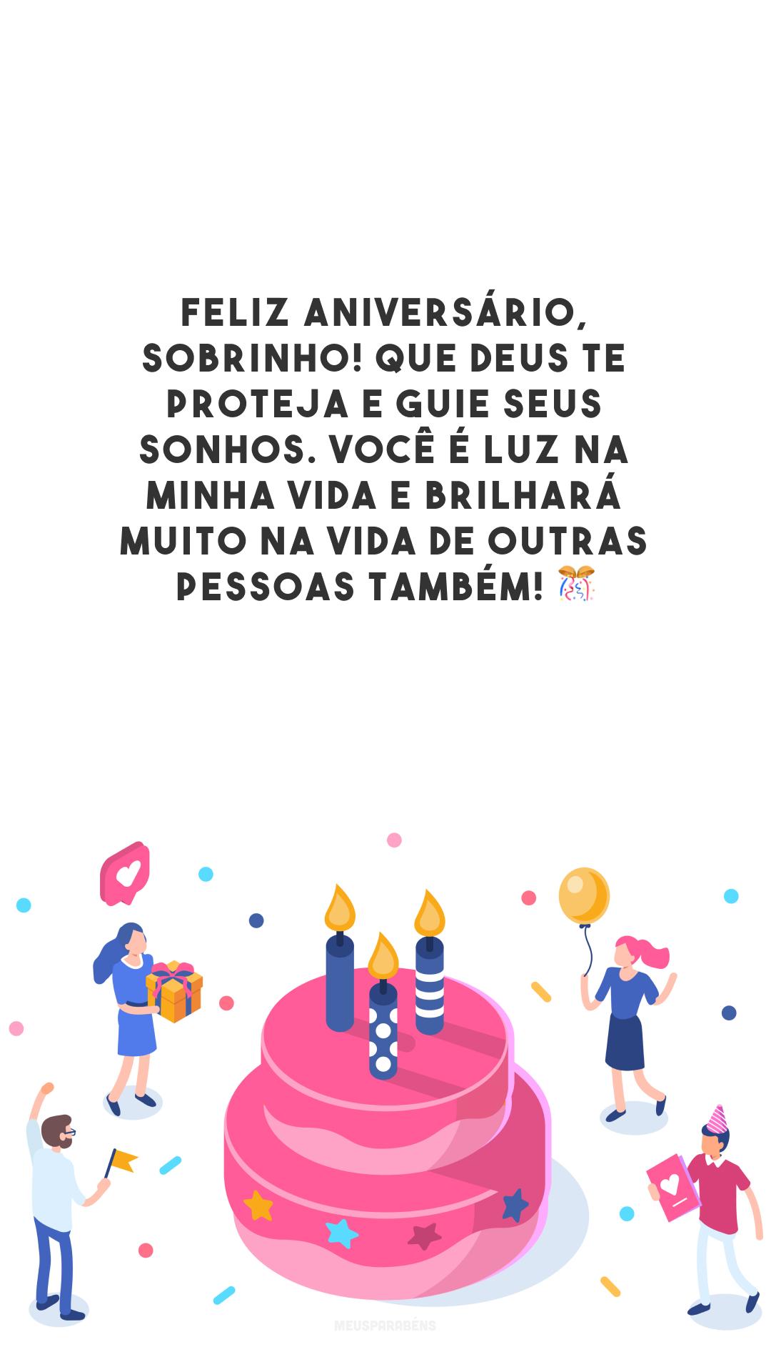 Feliz aniversário, sobrinho! Que Deus te proteja e guie seus sonhos. Você é luz na minha vida e brilhará muito na vida de outras pessoas também! 🎊