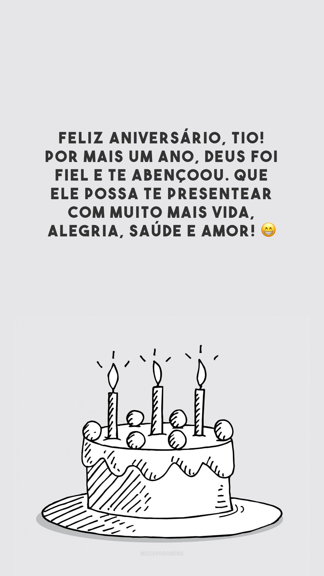 Feliz aniversário, tio! Por mais um ano, Deus foi fiel e te abençoou. Que Ele possa te presentear com muito mais vida, alegria, saúde e amor! 😁