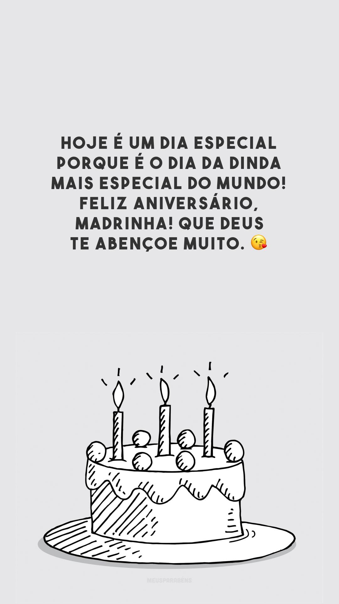 Hoje é um dia especial porque é o dia da dinda mais especial do mundo! Feliz aniversário, madrinha! Que Deus te abençoe muito. 😘