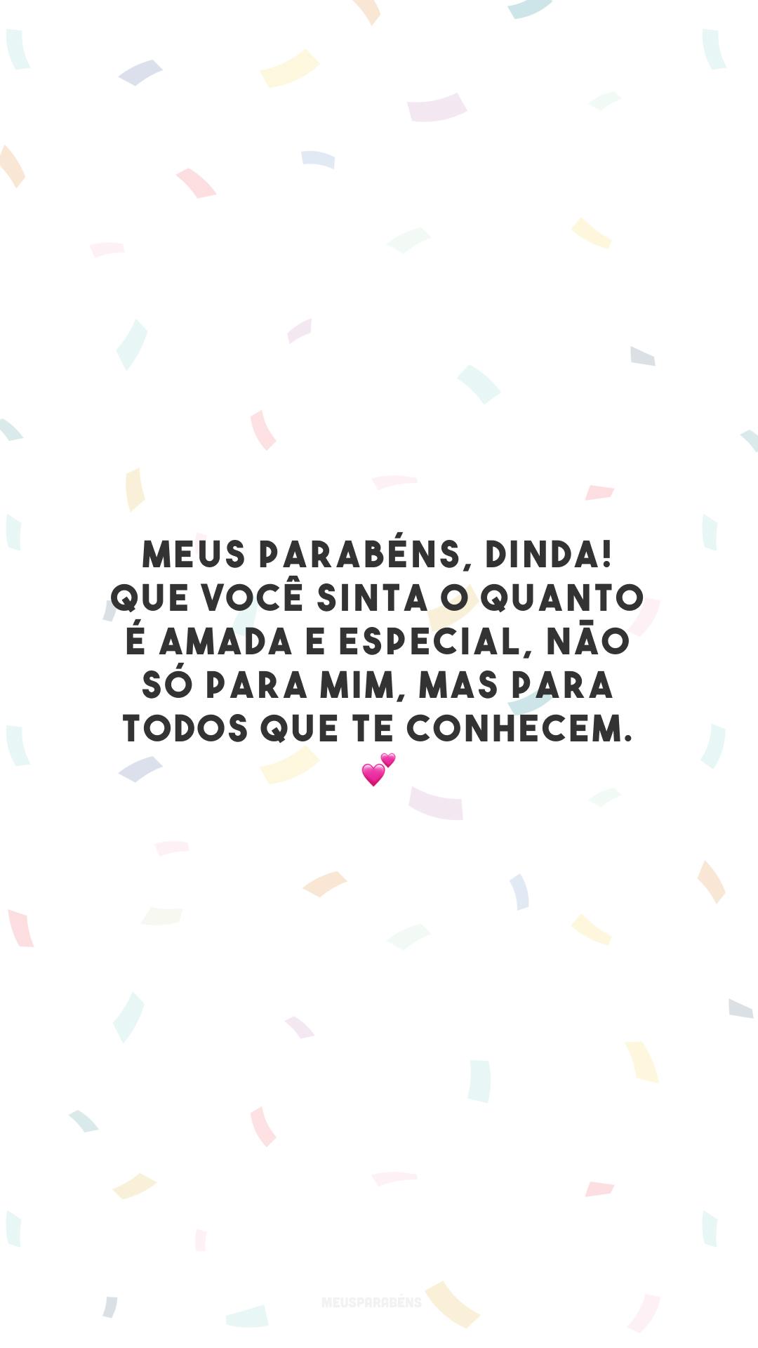 Meus parabéns, dinda! Que você sinta o quanto é amada e especial, não só para mim, mas para todos que te conhecem. 💕