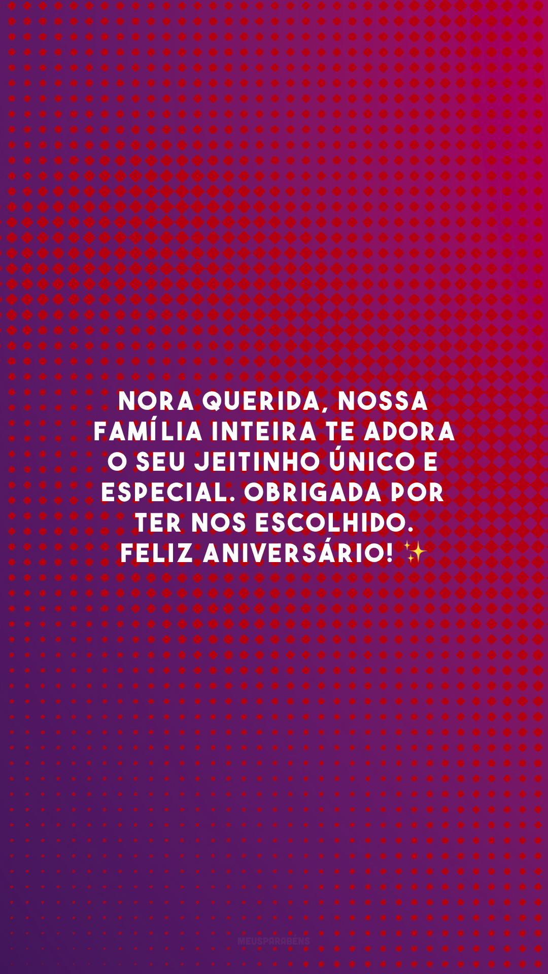 Nora querida, nossa família inteira te adora o seu jeitinho único e especial. Obrigada por ter nos escolhido. Feliz aniversário! ✨