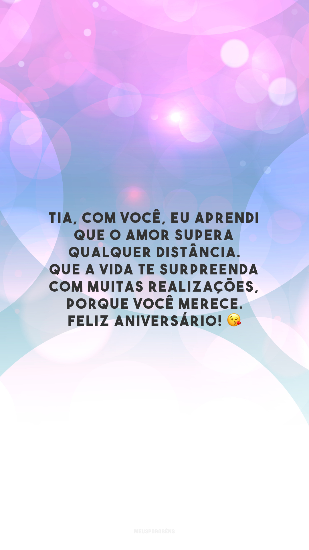 Tia, com você, eu aprendi que o amor supera qualquer distância. Que a vida te surpreenda com muitas realizações, porque você merece. Feliz aniversário! 😘