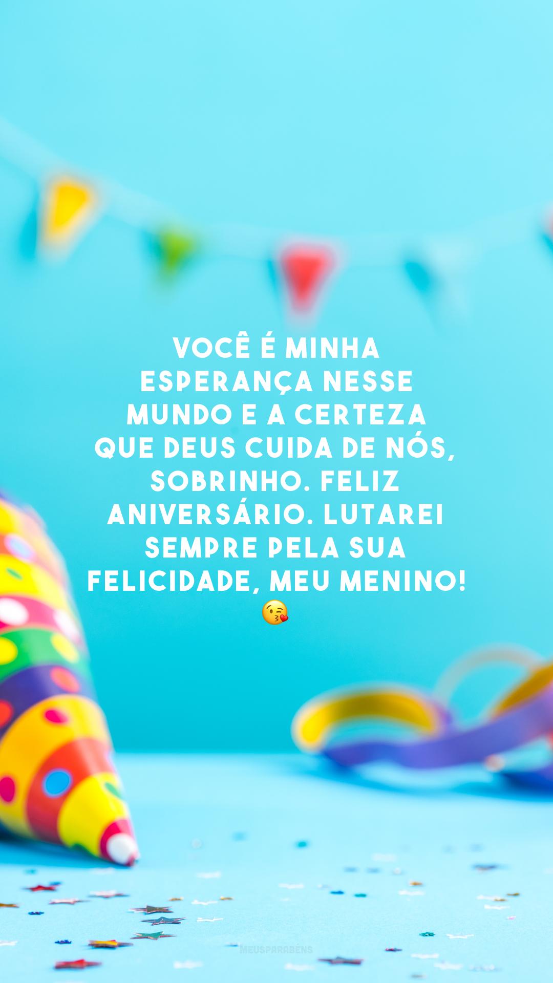 Você é minha esperança nesse mundo e a certeza que Deus cuida de nós, sobrinho. Feliz aniversário. Lutarei sempre pela sua felicidade, meu menino! 😘