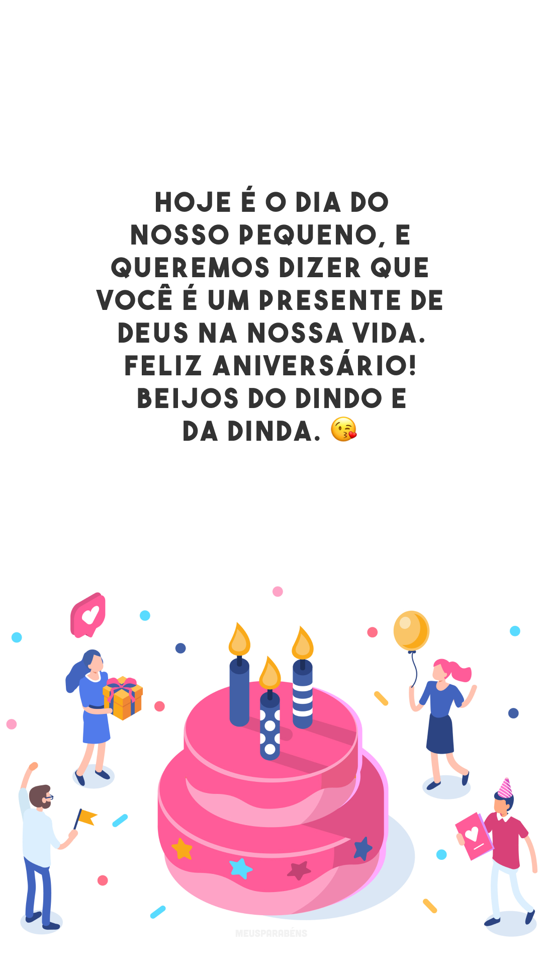 Hoje é o dia do nosso pequeno, e queremos dizer que você é um presente de Deus na nossa vida. Feliz aniversário! Beijos do dindo e da dinda. 😘