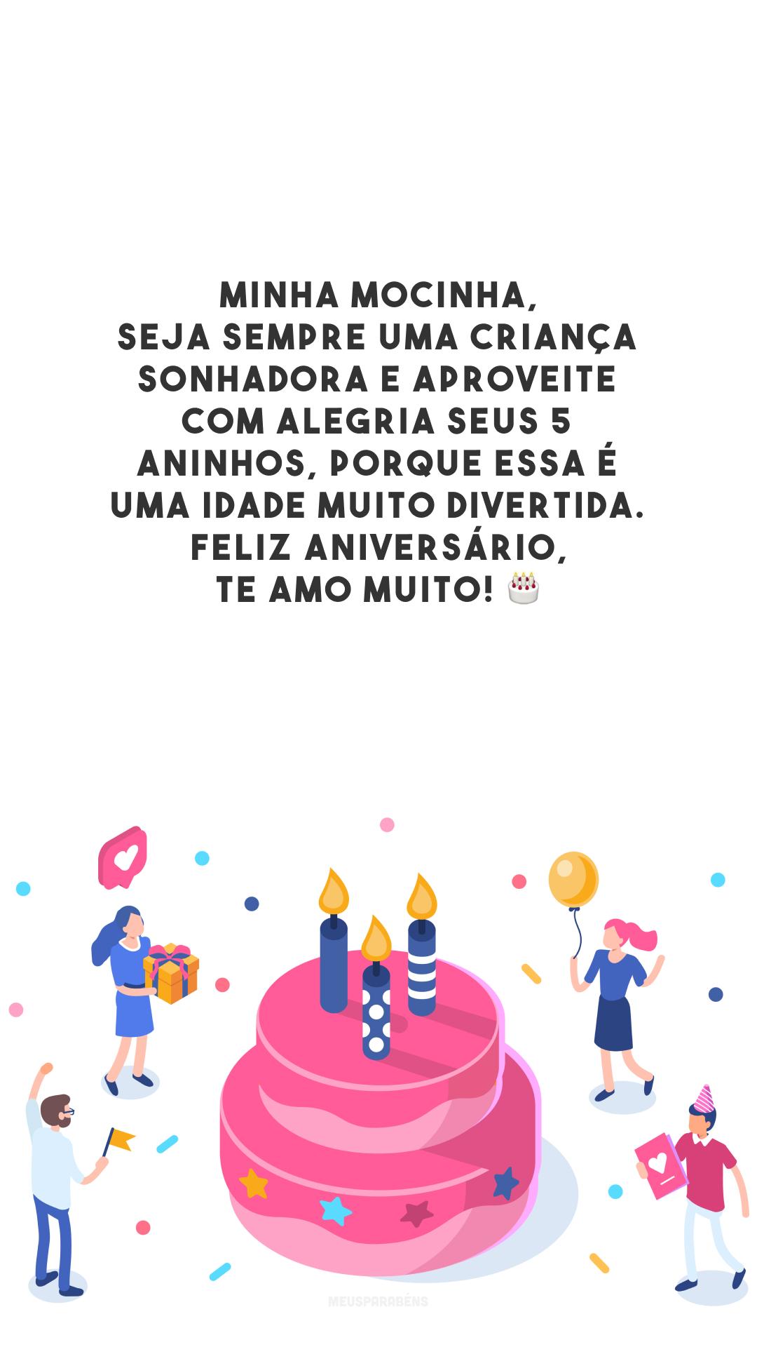 Minha mocinha, seja sempre uma criança sonhadora e aproveite com alegria seus 5 aninhos, porque essa é uma idade muito divertida. Feliz aniversário, te amo muito! 🎂