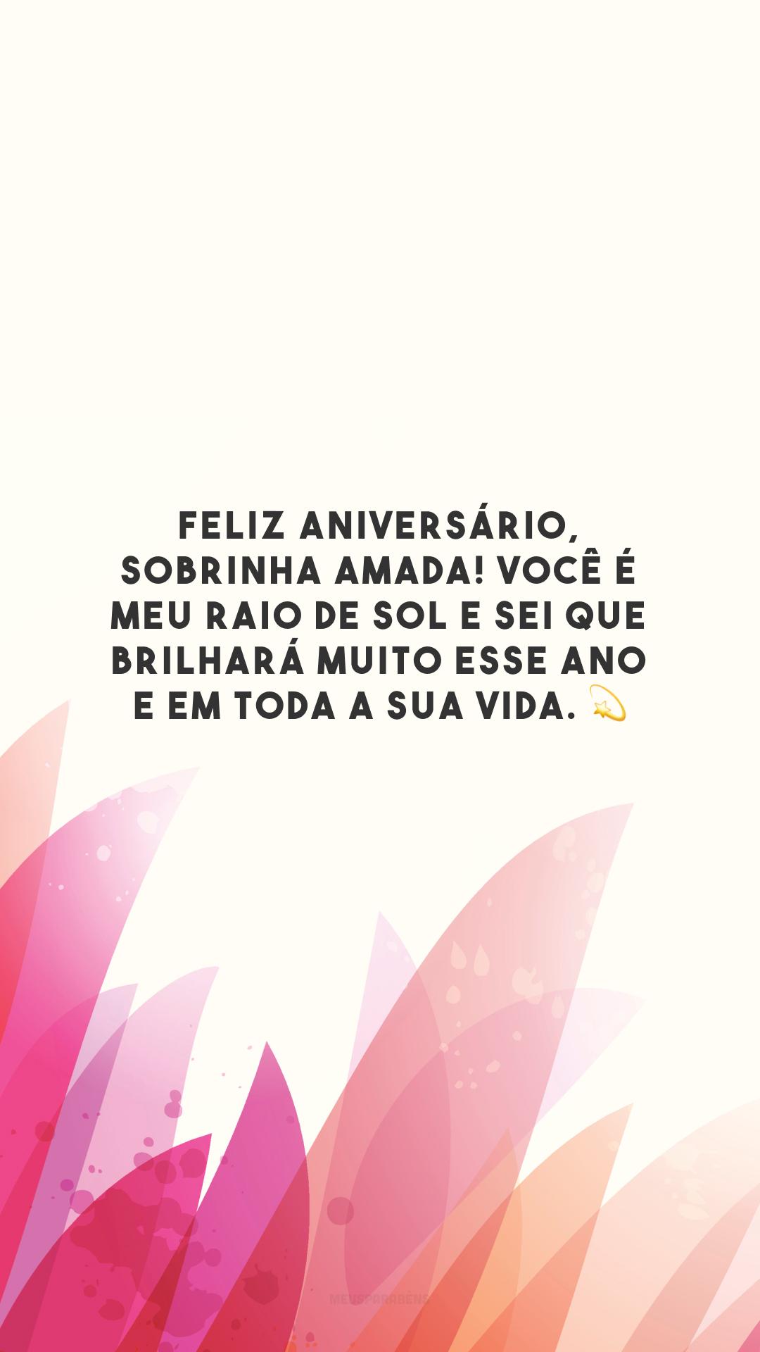 Feliz aniversário, sobrinha amada! Você é meu raio de sol e sei que brilhará muito esse ano e em toda a sua vida. 💫