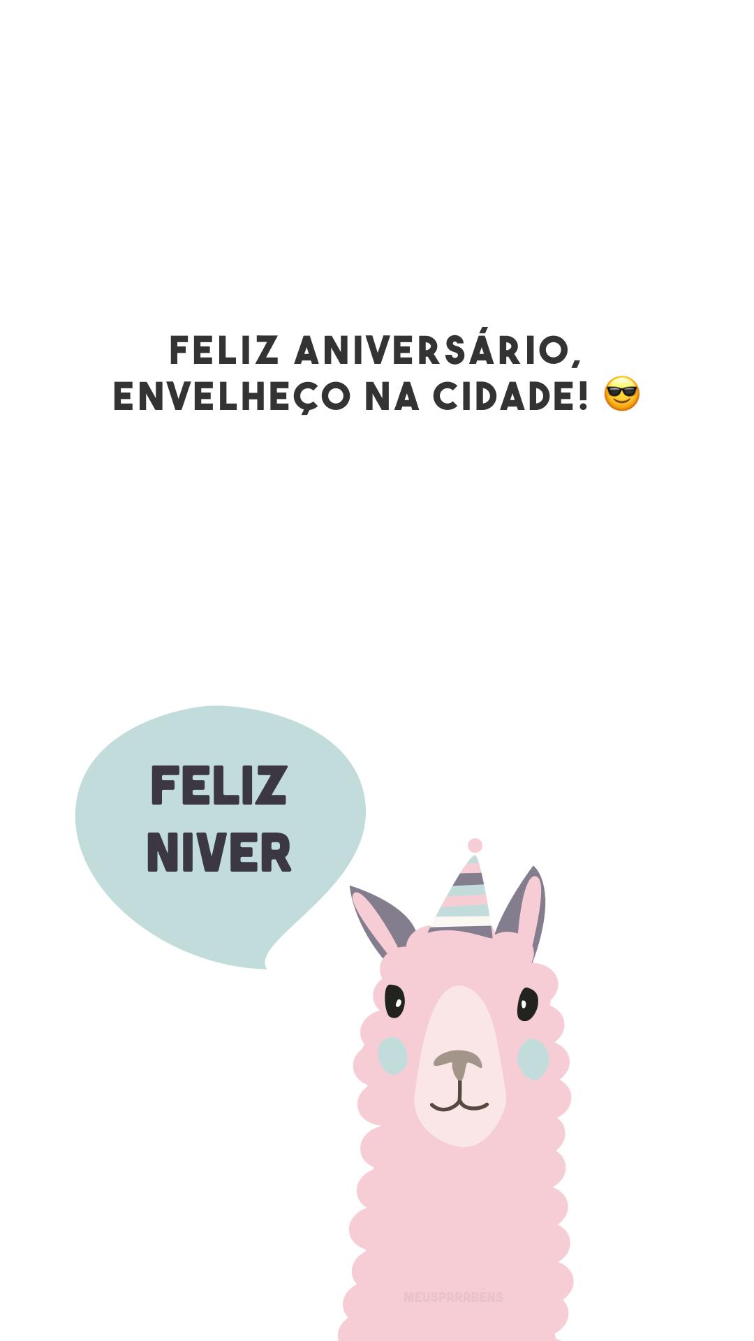 Feliz aniversário, envelheço na cidade! 😎