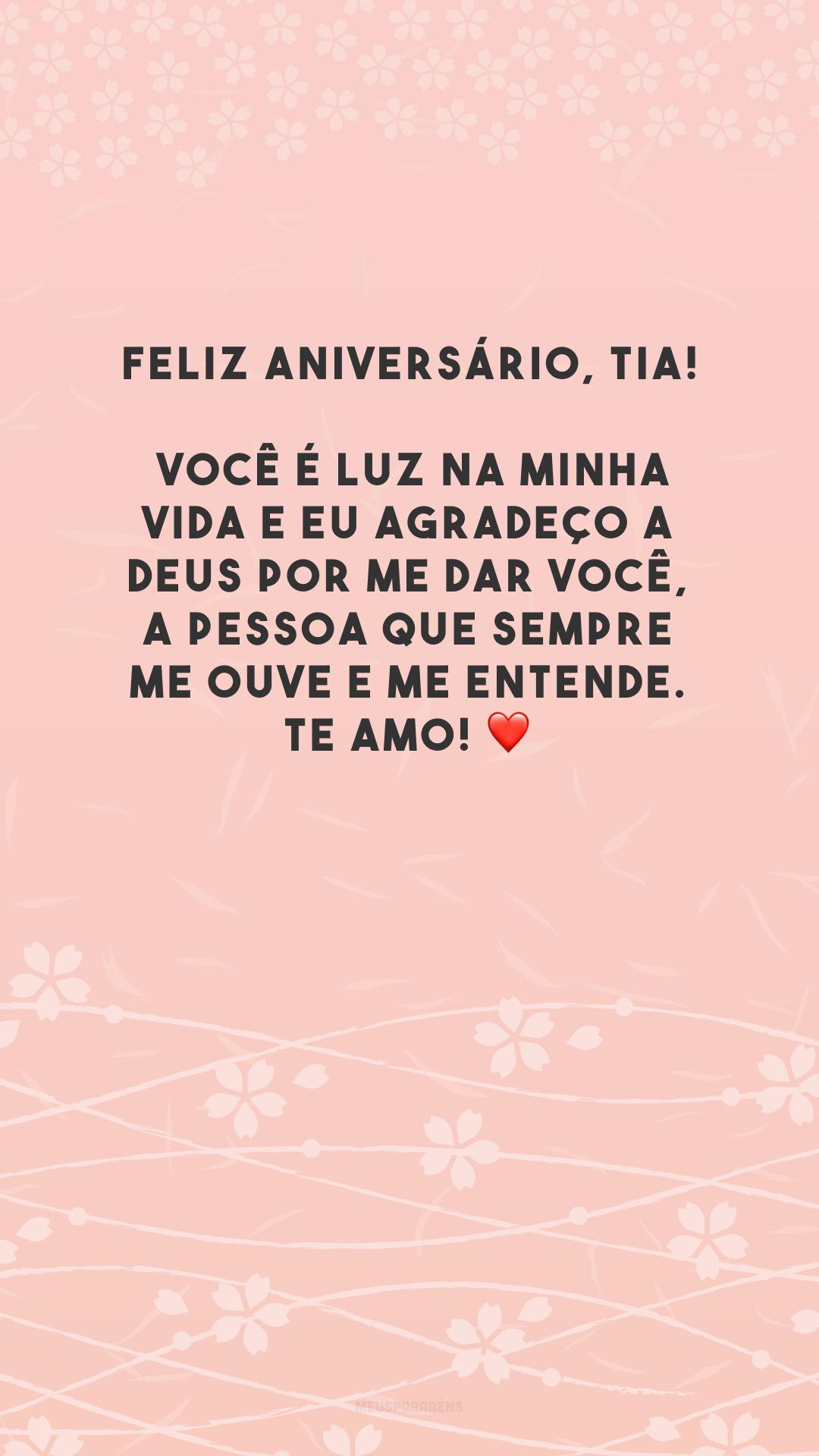Feliz aniversário, tia! Você é luz na minha vida e eu agradeço a Deus por me dar você, a pessoa que sempre me ouve e me entende. Te amo! ❤️