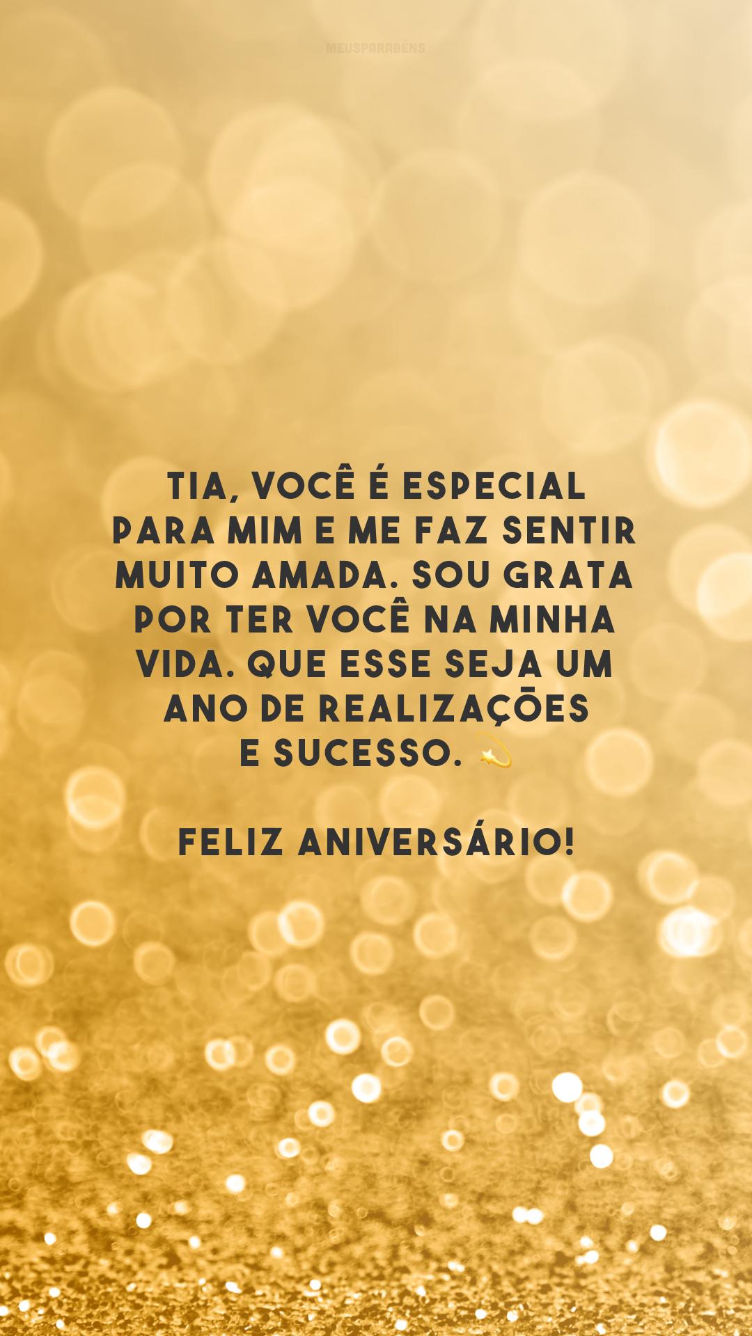 Tia, você é especial para mim e me faz sentir muito amada. Sou grata por ter você na minha vida. Que esse seja um ano de realizações e sucesso. 💫 Feliz aniversário!