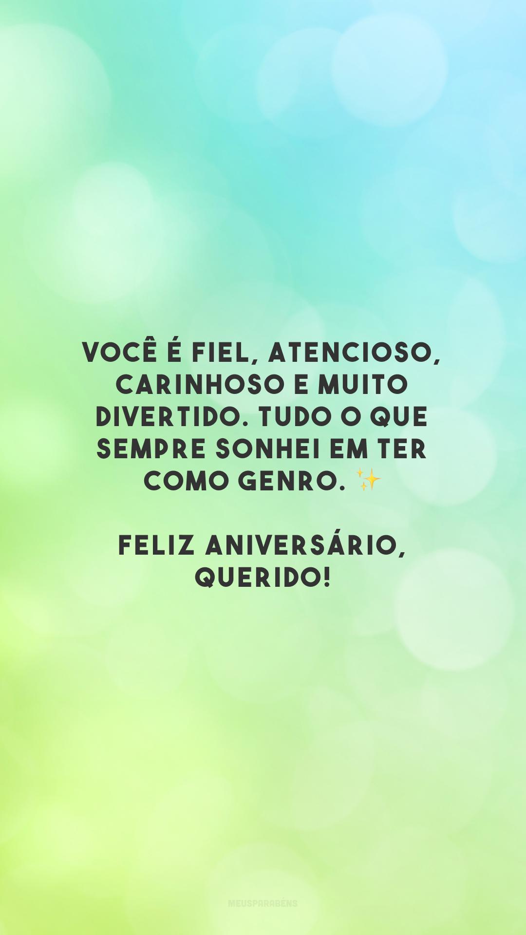 Você é fiel, atencioso, carinhoso e muito divertido. Tudo o que sempre sonhei em ter como genro. ✨ Feliz aniversário, querido!